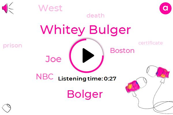 Whitey Bulger,Boston,Bolger,NBC,JOE,West,Six Months