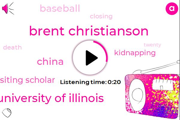 Kidnapping,Visiting Scholar,China,Brent Christianson,University Of Illinois,Baseball