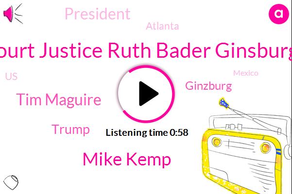 Court Justice Ruth Bader Ginsburg,Mike Kemp,President Trump,AP,Tim Maguire,Donald Trump,Ginzburg,Atlanta,United States,Mexico,Washington,Eighty Five Year