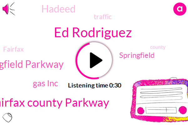 Fairfax County Parkway,Franconia Springfield Parkway,Ed Rodriguez,Springfield,Gas Inc,Hadeed,Mill