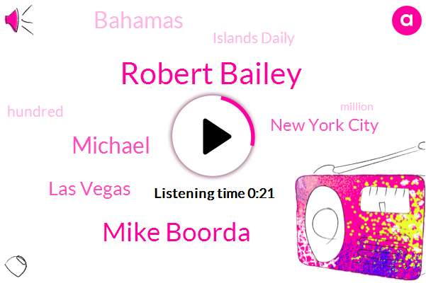 Las Vegas,Robert Bailey,New York City,Islands Daily,Mike Boorda,Bahamas,Michael,Six Hundred Seventy Eight Million Dollar,One Hundred Twenty Five Million Dollars