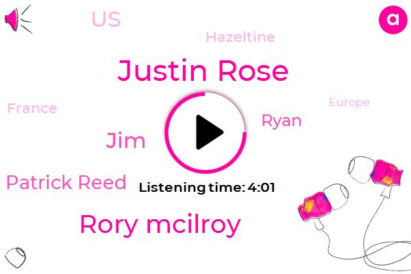 Golf,Justin Rose,United States,Hazeltine,Rory Mcilroy,JIM,Olympics,Patrick Reed,Ryan,France,Europe,Four Days