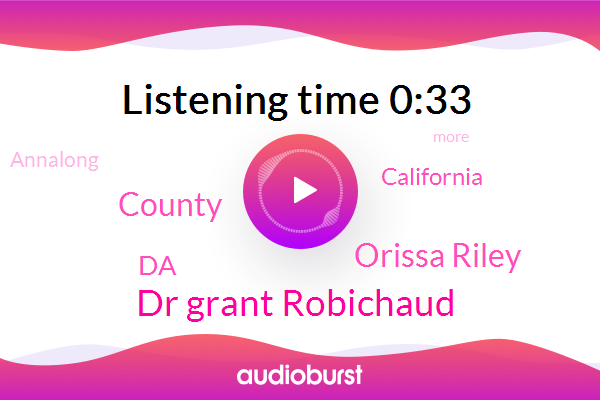 Dr Grant Robichaud,Orissa Riley,California,Annalong,DA,County,Thirty Eight Year,Thirty One Year