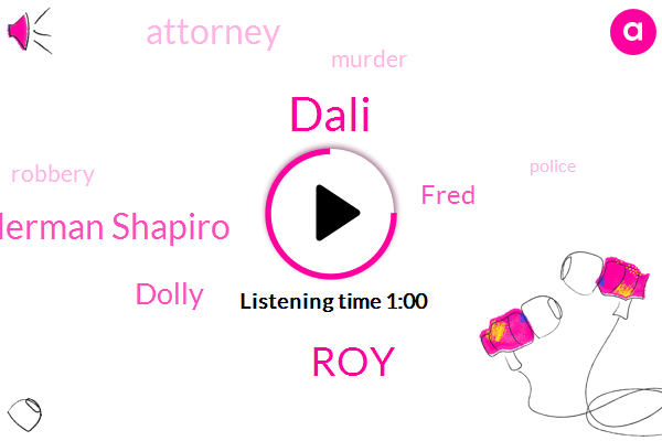 Herman Shapiro,Dolly,Murder,Dali,Robbery,ROY,Fred,Attorney