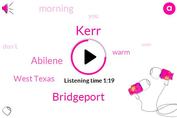 Bridgeport,Abilene,West Texas,Kerr