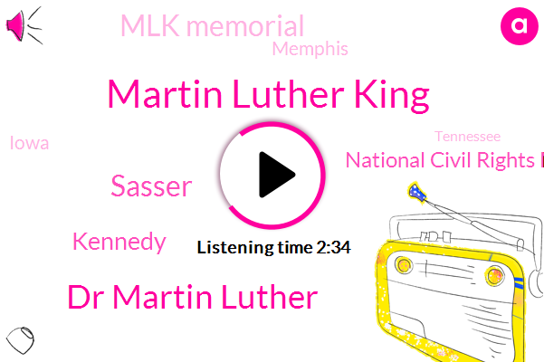 Martin Luther King,National Civil Rights Museum,Dr Martin Luther,Mount Stopping,America,Mlk Memorial,Sasser,Nobel Prize,Kennedy,Memphis,Iowa,Tennessee
