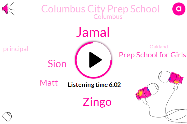 Columbus,Principal,Prep School For Girls,Columbus City Prep School,Jamal,Zingo,Sion,Matt,Oakland