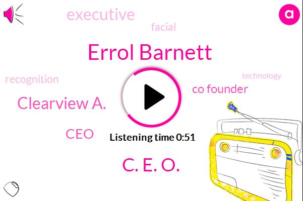 CEO,Co Founder,Errol Barnett,C. E. O.,Clearview A.,Executive