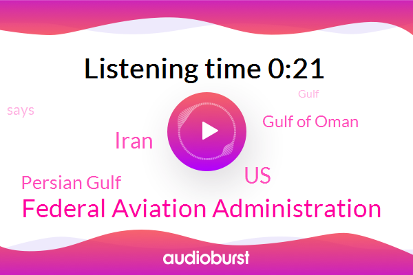 Federal Aviation Administration,Persian Gulf,United States,Iran,Gulf Of Oman