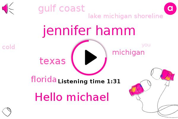 Jennifer Hamm,Hello Michael,Gulf Coast,Texas,Florida,Lake Michigan Shoreline,Michigan