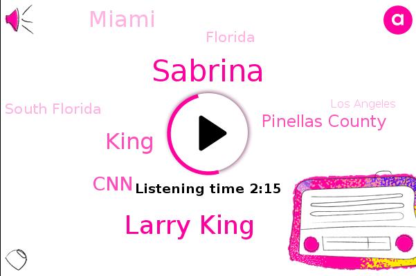 Secret Shows Live One,Sabrina,Larry King,Pinellas County,Tampa Bay,Miami,Florida,CNN,South Florida,King,Los Angeles