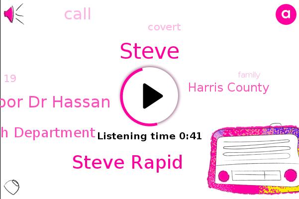 Steve Rapid,Poor Dr Hassan,Harris County,Health Department,Steve