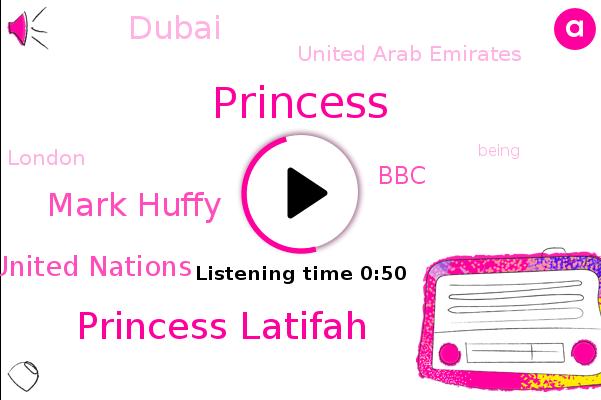 Princess Latifah,Mark Huffy,United Arab Emirates,Princess,Dubai,United Nations,BBC,London