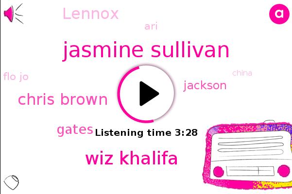 Jasmine Sullivan,Wiz Khalifa,Chris Brown,Gates,Jackson,China,Lennox,ARI,Flo Jo