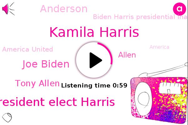 Kamila Harris,Vice President Elect Harris,America United,Joe Biden,Biden Harris Presidential Inaugural Committee,Tony Allen,America,Allen,Anderson