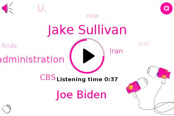 Trump Administration,Iran,Jake Sullivan,Joe Biden,U.,CBS