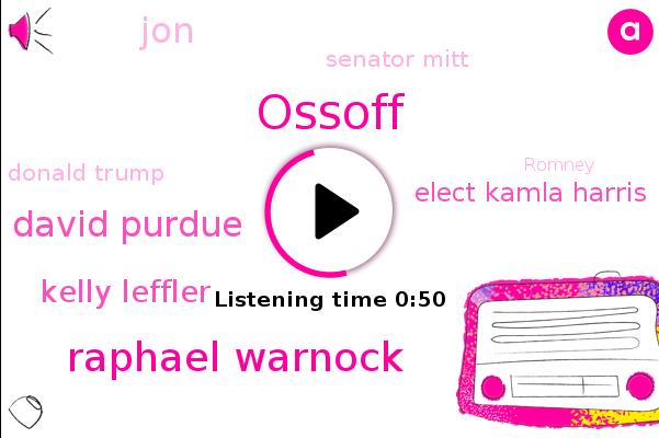 Ossoff,Raphael Warnock,David Purdue,Kelly Leffler,Senate,Elect Kamla Harris,United States,Georgia,JON,Senator Mitt,Donald Trump,Utah,Romney