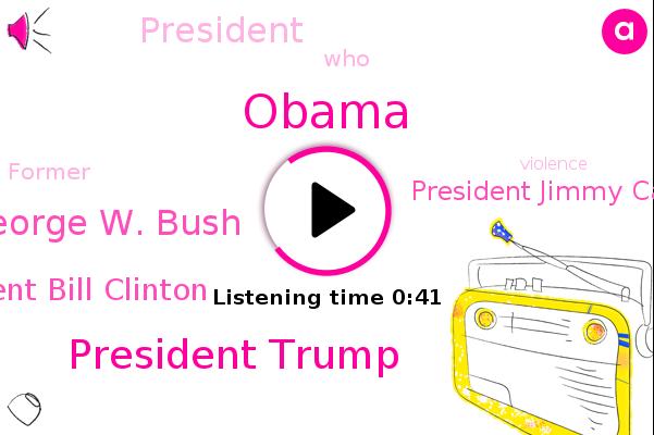 President Trump,Former President George W. Bush,Former President Bill Clinton,Barack Obama,President Jimmy Carter