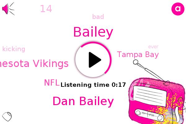 Dan Bailey,Minnesota Vikings,Tampa Bay,Bailey,NFL