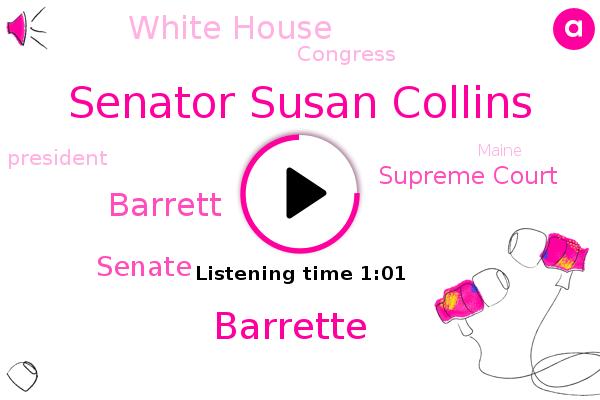 Senate,Senator Susan Collins,President Trump,Barrette,Supreme Court,White House,Congress,Maine,Barrett