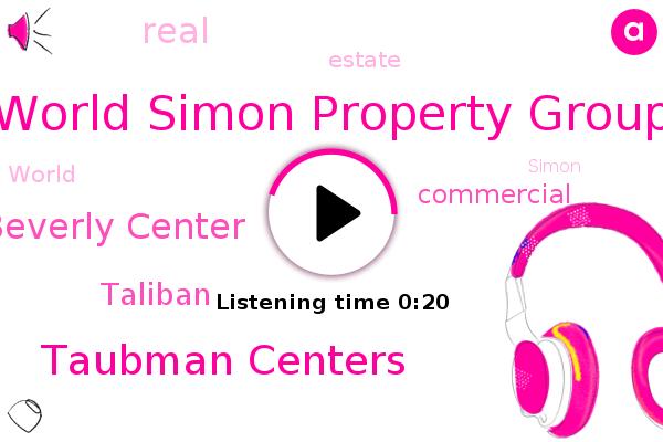 World Simon Property Group,Taubman Centers,Beverly Center,Taliban
