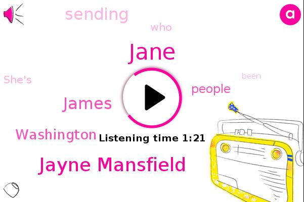 Jane,Jayne Mansfield,James,Washington