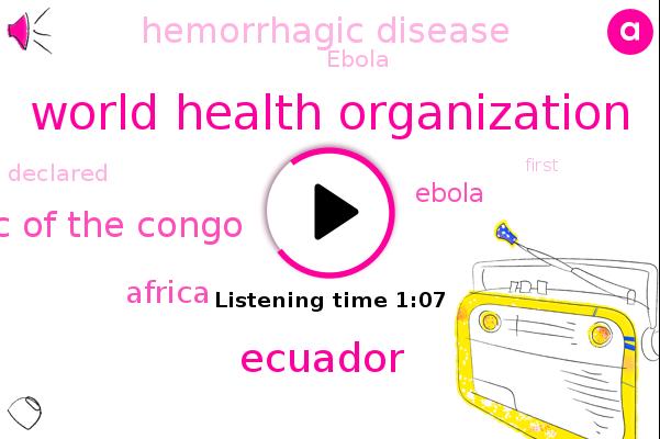 Democratic Republic Of The Congo,Hemorrhagic Disease,Ebola,Ecuador,UN,Africa,World Health Organization