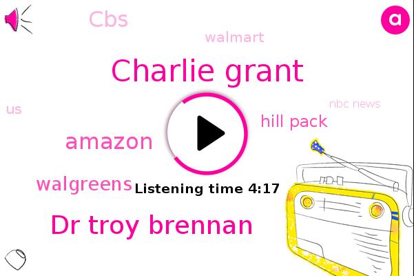 Amazon,Nbc News,Charlie Grant,Walgreens,Hill Pack,CBS,Wall Street Journal,United States,Walmart,Dr Troy Brennan,The Journal