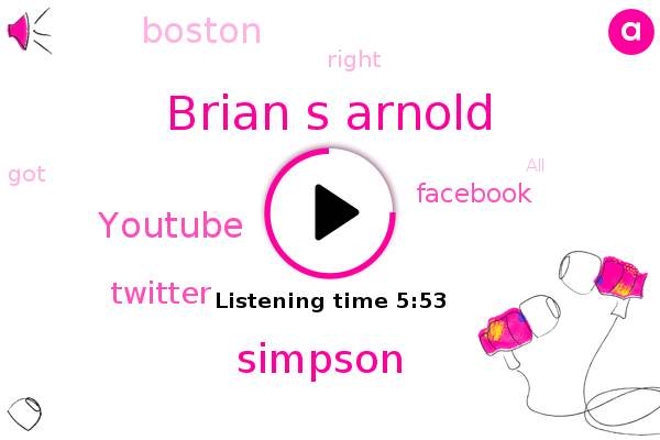 Brian S Arnold,Simpson,Boston,Youtube,Twitter,Facebook