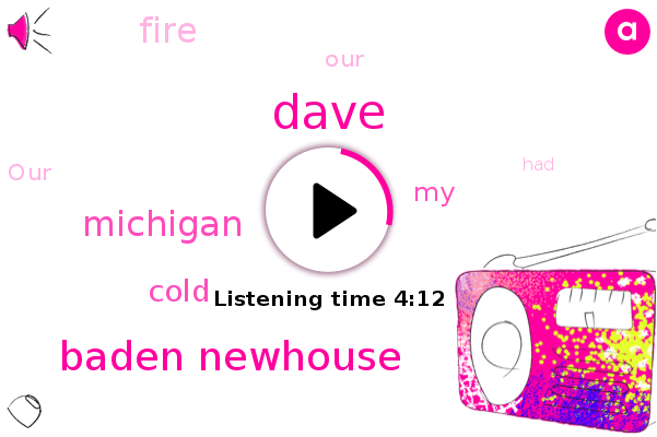 Michigan,Cold,Dave,Baden Newhouse