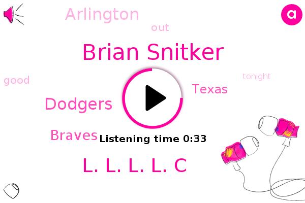 Dodgers,Braves,Texas,Brian Snitker,Arlington,L. L. L. L. C
