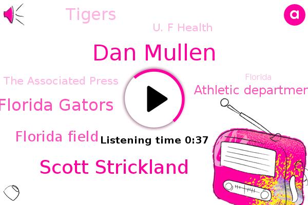 Florida Gators,Football,Florida Field,Athletic Department Sports Medicine,Florida,Dan Mullen,Scott Strickland,Tigers,Director,U. F Health,The Associated Press