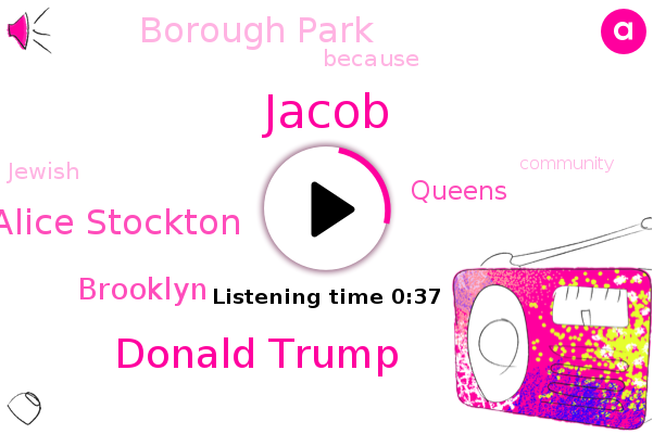 Jacob,Donald Trump,Borough Park,Alice Stockton,Brooklyn,Queens