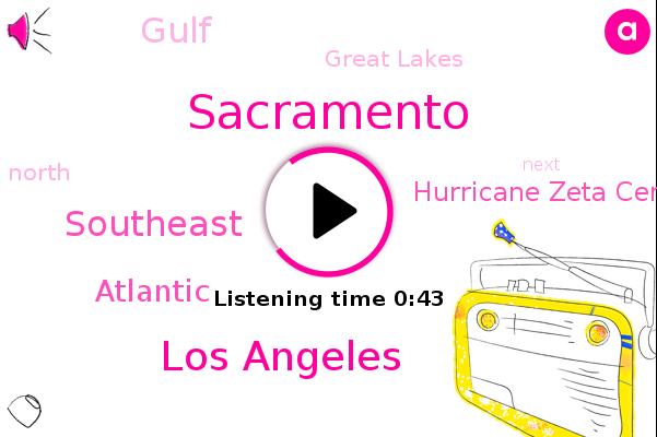 Hurricane Zeta Central Gulf Coast,Gulf,Great Lakes,Los Angeles,Sacramento,Southeast,Atlantic