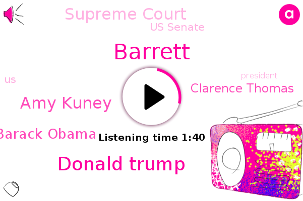 Supreme Court,Donald Trump,Barrett,Us Senate,United States,Amy Kuney,Barack Obama,Clarence Thomas,President Trump