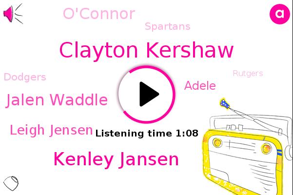 Clayton Kershaw,Kenley Jansen,Jalen Waddle,Leigh Jensen,East Lansing,Spartans,Dodgers,Maryland,Adele,Rutgers,O'connor,Alabama