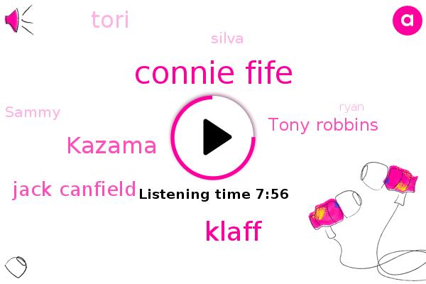 Connie Fife,Klaff,Kazama,Jack Canfield,Tony Robbins,Connie,Tori,Silva,Mazda,America,Sammy,Ryan,Brian,John