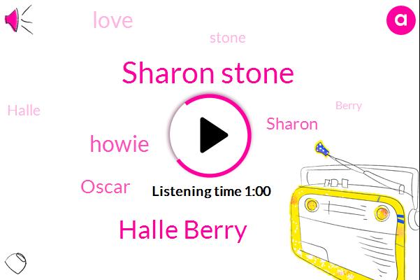 Sharon Stone,Halle Berry,Oscar,Howie