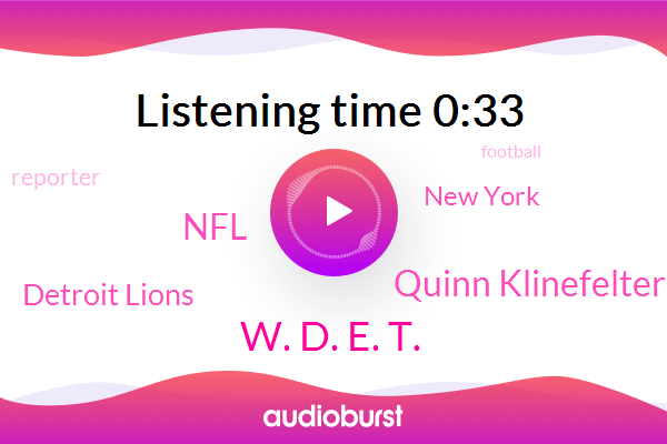 New York,NFL,W. D. E. T.,Quinn Klinefelter,Detroit Lions,Football,Reporter