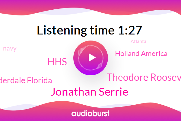 HHS,Jonathan Serrie,Atlanta,Italy,Spain,Fort Lauderdale Florida,Holland America,Officer,Theodore Roosevelt,Navy,America,FOX