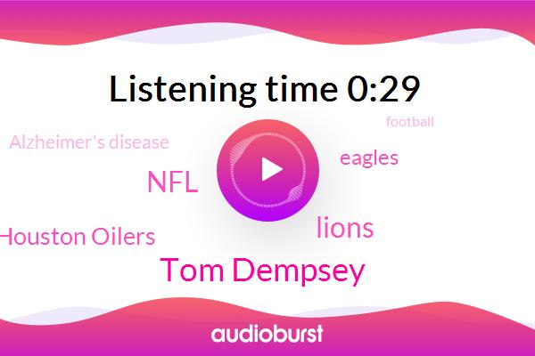 Tom Dempsey,Lions,Houston Oilers,NFL,Alzheimer's Disease,Eagles,Football