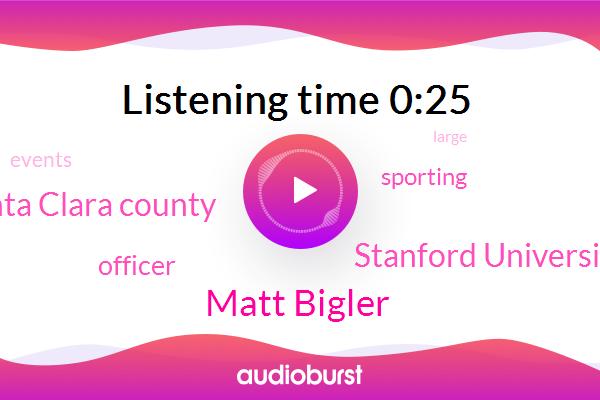Matt Bigler,Stanford University,Santa Clara County,Officer