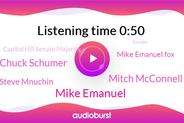 Mike Emanuel,Mitch Mcconnell,Chuck Schumer,Steve Mnuchin,Mike Emanuel Fox,Capitol Hill Senate Majority,Senate,White House