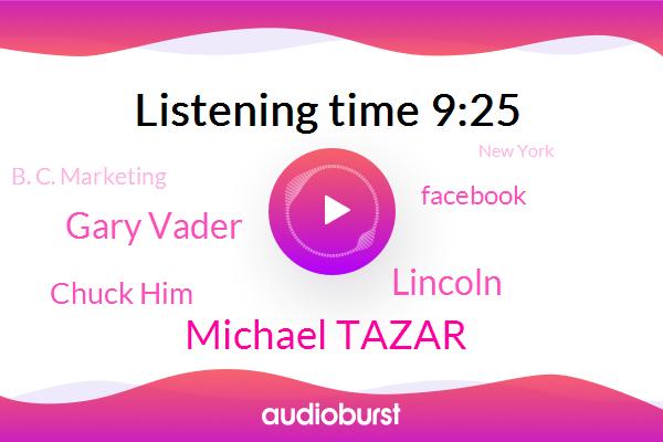 Facebook,Michael Tazar,Lincoln,New York,B. C. Marketing,Gary Vader,Zoom Dot,Chuck Him