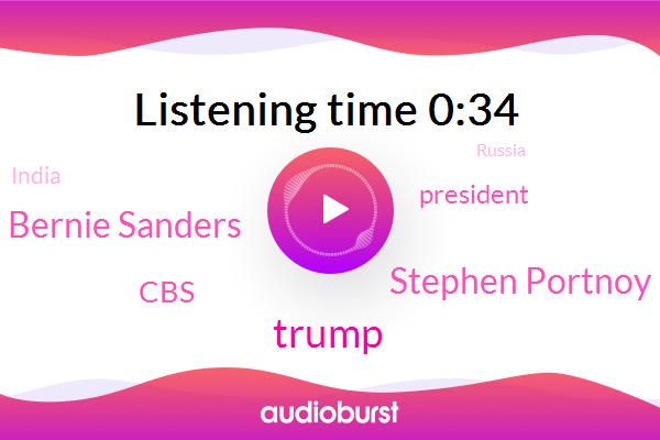 Donald Trump,CBS,Stephen Portnoy,India,President Trump,Bernie Sanders,Russia