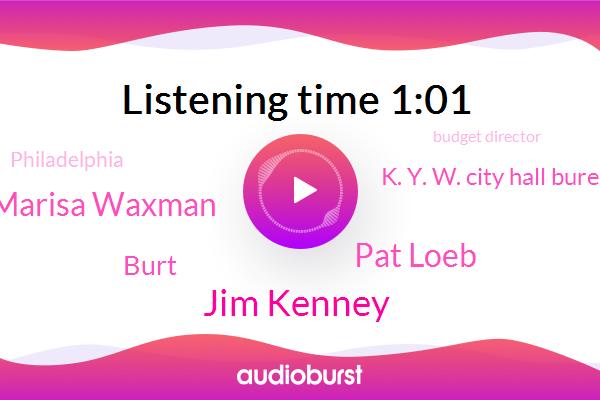 Jim Kenney,Pat Loeb,Budget Director,Marisa Waxman,Philadelphia,K. Y. W. City Hall Bureau,Burt