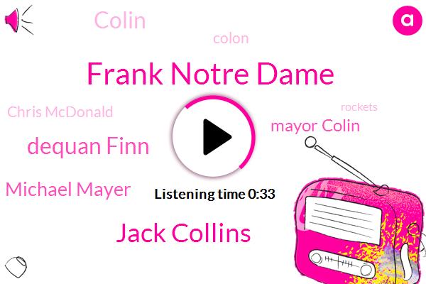 Frank Notre Dame,Jack Collins,Dequan Finn,Michael Mayer,Toledo,Rockets,Mayor Colin,Colin,Colon,Chris Mcdonald
