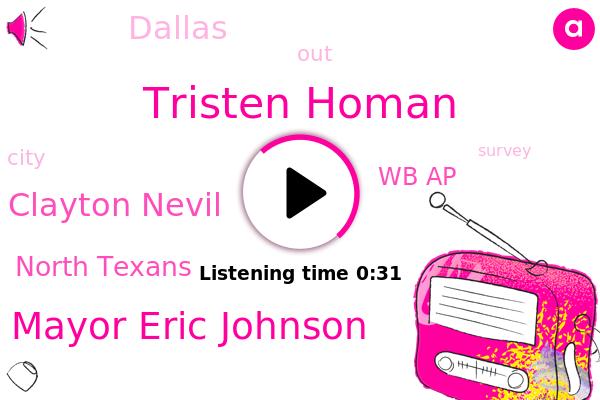 North Texans,Tristen Homan,Mayor Eric Johnson,Dallas,Clayton Nevil,Wb Ap