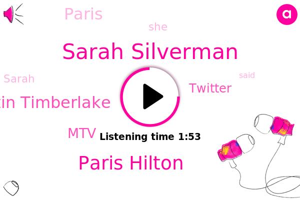 Sarah Silverman,Paris,MTV,Paris Hilton,Twitter,Justin Timberlake