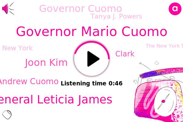 Governor Mario Cuomo,Attorney General Leticia James,Joon Kim,New York,Governor Andrew Cuomo,Clark,The New York Times,Governor Cuomo,Tanya J. Powers